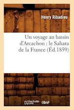 Un Voyage Au Bassin D'Arcachon af Ribadieu H., Henry Ribadieu