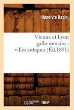 Vienne Et Lyon Gallo-Romains af Bazin H., Hippolyte Bazin