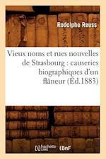 Vieux Noms Et Rues Nouvelles de Strasbourg af Reuss R., Rodolphe Reuss