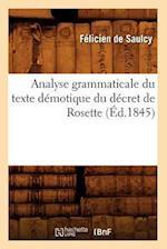 Analyse Grammaticale Du Texte Demotique Du Decret de Rosette, (Ed.1845) af Felicien De Saulcy
