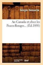 Au Canada Et Chez Les Peaux-Rouges (Ed.1890) af Georges Demanche, Georges Demanche, Georges Demanche