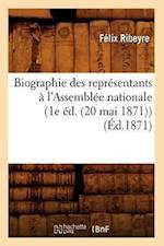 Biographie Des Representants A L'Assemblee Nationale (1e Ed. (20 Mai 1871)) (Ed.1871) af Felix Ribeyre, Ribeyre F.