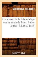 Catalogue de la Bibliotheque Communale de Brest. Belles-Lettres (Ed.1889-1893) af Bibliotheque Municipale, Bibliotheque Municipale