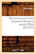 Des Recours Pour Exces de Pouvoirs Devant Le Conseil D'Etat (Ed.1878) af Leon Aucoc