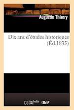 Dix ANS D'Etudes Historiques (Ed.1835) (Histoire)