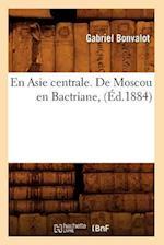 En Asie Centrale. de Moscou En Bactriane, (Ed.1884) af Gabriel Bonvalot