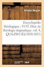 Encyclopedie Theologique; 33-35. Dict. de Theologie Dogmatique. Vol. 4, Qua-Zwi (Ed.1850-1851) af Nicolas Bergier