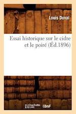 Essai Historique Sur Le Cidre Et Le Poire (Ed.1896) af Louis Duval