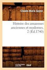 Histoire Des Amazones Anciennes Et Modernes. 2 (A0/00d.1740) (Histoire)