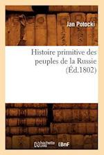 Histoire Primitive Des Peuples de La Russie, (A0/00d.1802) af Jan Potocki