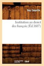 Institution Au Droict Des Francois (Ed.1607) af Guy Coquille, Coquille G.