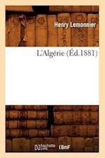 L'Algerie (Ed.1881) af Lemonnier H., Henry Lemonnier
