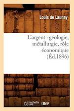 L'Argent af Louis De Launay, De Launay L.