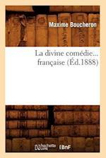 La Divine Comedie ...Francaise (Ed.1888) (Litterature)