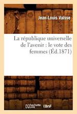 La Republique Universelle de L'Avenir af Jean-Louis Vaisse, Vaisse J. L., Jean-Louis Vasse