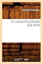 Le Carnet D'Un Libertin (Ed.1879) af Durantin a., Armand Durantin