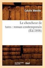 Le Chercheur de Tares: Roman Contemporain (Ed.1898) af Catulle Mendes