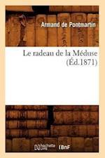 Le Radeau de la Meduse (Ed.1871) af Armand De Pontmartin, De Pontmartin a.