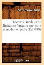 Lecons Et Modeles de Litterature Francaise Ancienne Et Moderne af Pierre-Francois Tissot, Tissot P. F.