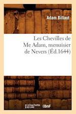 Les Chevilles de Me Adam, Menuisier de Nevers (A0/00d.1644) af Billaut a., Adam Billaut