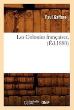 Les Colonies Francaises, (Ed.1880) af Gaffarel P., Paul Gaffarel