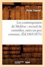 Les Contemporains de Moliere: Recueil de Comedies, Rares Ou Peu Connues, (Ed.1863-1875) af Victor Fournel