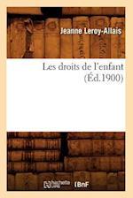 Les Droits de L'Enfant (Ed.1900) af Leroy Allais J., Jeanne Leroy-Allais