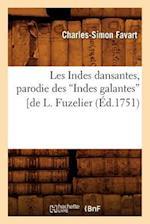 Les Indes Dansantes, Parodie Des Indes Galantes de L. Fuzelier (Ed.1751) af Charles-Simon Favart, Favart C. S.
