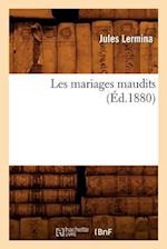 Les Mariages Maudits (Ed.1880) (Litterature)