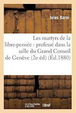 Les Martyrs de la Libre-Pensee af Barni J., Jules Barni