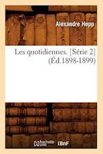 Les Quotidiennes. [Serie 2] (Ed.1898-1899) af Alexandre Hepp, Hepp a.