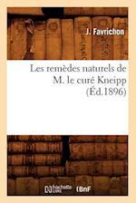 Les Remedes Naturels de M. Le Cure Kneipp (Ed.1896) (Science S)
