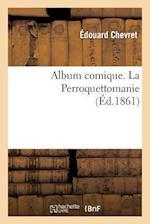 Album Comique. La Perroquettomanie