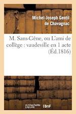 M. Sans-Gene, Ou L'Ami de College af Marc-Antoine Desaugiers, Michel-Joseph Gentil De Chavagnac