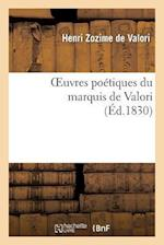 Oeuvres Poetiques Du Marquis de Valori af De Valori-H, Henri Valori (Zozime De), Henri Zozime De Valori