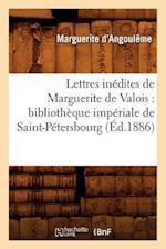 Lettres Inedites de Marguerite de Valois af Marguerite D'Angouleme