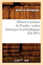 Maison Et Paroisse de Pisseleu af Robert De Malinguehen, De Malinguehen R.