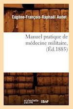 Manuel Pratique de Medecine Militaire, (Ed.1885) af Eugene-Francois-Raphael Audet, Audet E. F. R.