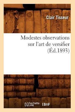 Modestes Observations Sur l'Art de Versifier (Éd.1893)