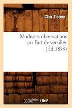 Modestes Observations Sur L'Art de Versifier (Ed.1893) af Tisseur C., Clair Tisseur