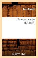 Notes Et Pensees (Ed.1888) af Jules Troubat, Troubat J.