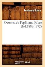 Oeuvres de Ferdinand Fabre (Ed.1888-1892) af Ferdinand Fabre, Fabre F.