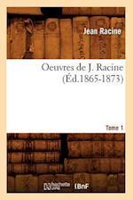 Oeuvres de J. Racine. Tome 1 (Ed.1865-1873) (Litterature)