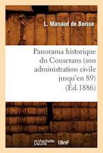 Panorama Historique Du Couserans (Son Administration Civile Jusqu'en 89), (Ed.1886) af L. Manaud De Boisse, L. Manaud De Boisse, Manaud De Boisse L.