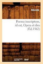 Poema Inscriptum Id Est, Opera Et Dies (Éd.1562)
