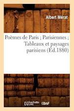 Poemes de Paris; Parisiennes; Tableaux Et Paysages Parisiens (Ed.1880) af Albert Merat