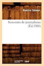 Souvenirs de Journalisme (Ed.1900) af Maurice Talmeyr, Talmeyr M.