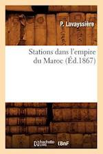 Stations Dans L'Empire Du Maroc, (Ed.1867) af Lavayssiere P., P. Lavayssiere