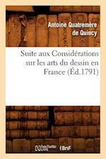 Suite Aux Considerations Sur Les Arts Du Dessin En France, (Ed.1791) af Antoine Quatremere de Quincy