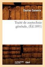 Traite de Zootechnie Generale, (Ed.1891) af Cornevin C., Charles Cornevin